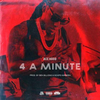 Ace Hood – 4 A Minute -- uncutmagazine.net