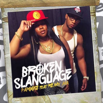 Papoose Ft Remy Ma – Broken Slanguage -- uncutmagazine.net