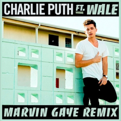 Charlie Puth ft. Wale - Marvin Gaye (Remix) -- uncutmagazine.net
