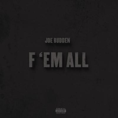Joe Budden - F 'Em All -- uncutmagazine.net