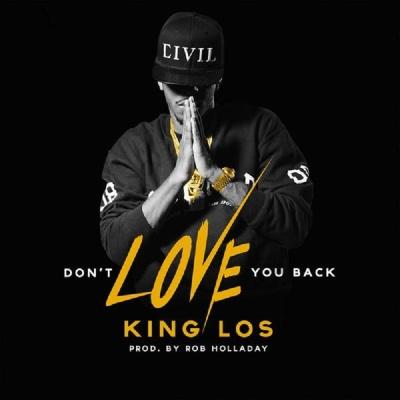 King Los - Don't Love You Back -- uncutmagazine.net