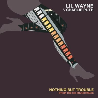 Lil Wayne Ft. Charlie Puth - Nothing But Trouble -- uncutmagazine.net