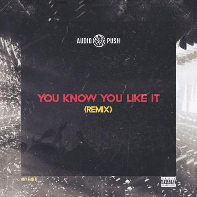 Audio Push -- You Know You Like It (Remix) -- uncutmagazine.net