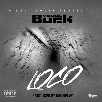 Young Buck - Loco -- uncutmagazine