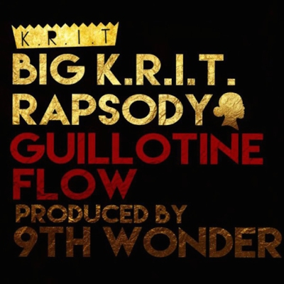 Big K.R.I.T. ft. Rapsody - Guillotine Flow -- uncutmagazine
