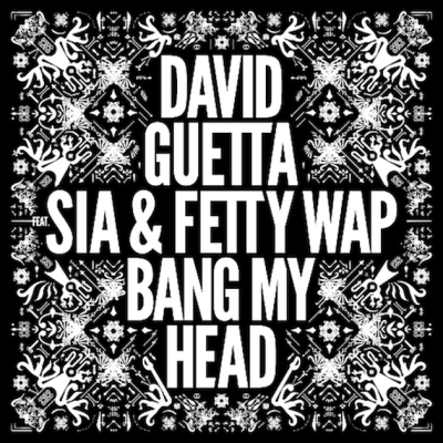David Guetta Ft. Sia and Fetty Wap - Bang My Head (Remix) -- uncutmagazine