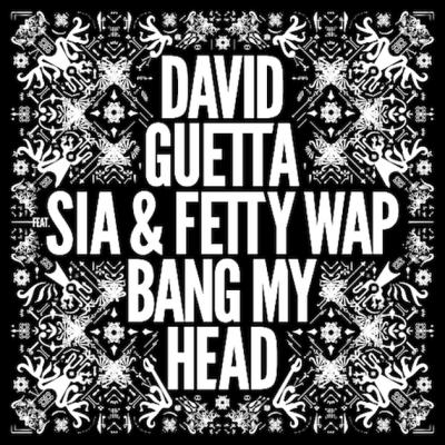 David Guetta Ft. Sia and Fetty Wap - Bang My Head (Remix) -- uncutmagazine