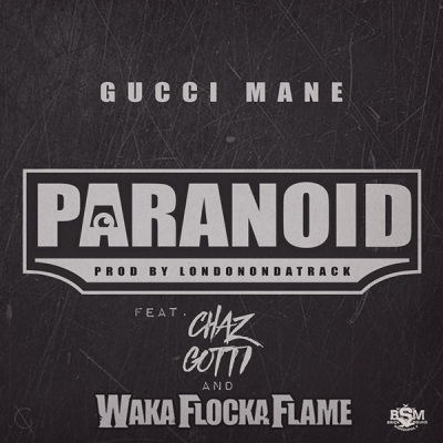 Gucci Mane Ft Chaz Gotti & Waka Flocka Flame – Paranoid -- uncutmagazine