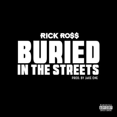 Rick Ross – Buried In The Streets -- uncutmagazine