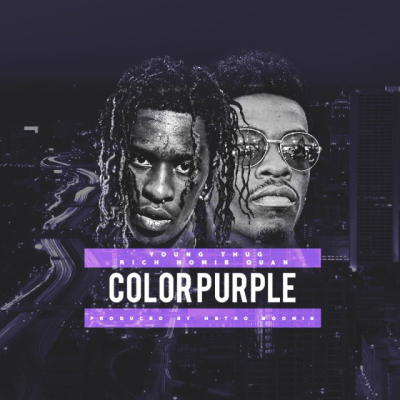Young Thug & Rich Homie Quan - Color Purple -- uncutmagazine