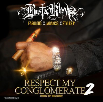 Busta Rhymes Ft Fabolous, Jadakiss & Styles P - Respect My Conglomerate 2 -- uncutmagazine
