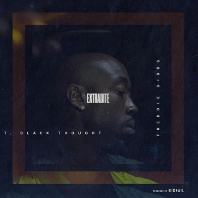 Freddie Gibbs Ft Black Thought - Extradite -- uncutmagazine