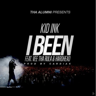 Kid Ink Ft Vee Tha Rula & Hardhead – I Been -- uncutmagazine