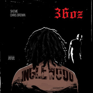 Skeme ft. Chris Brown & J.A.E - 36 OZ -- uncutmagazine
