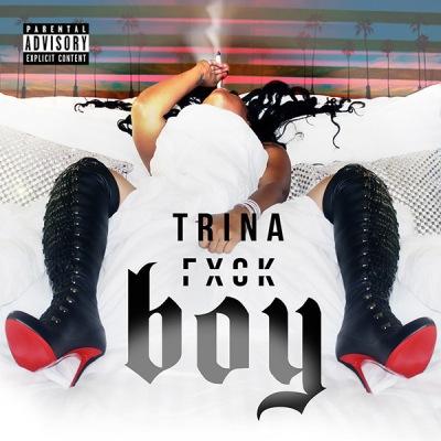 Trina - Fuck Boy -- uncutmagazine
