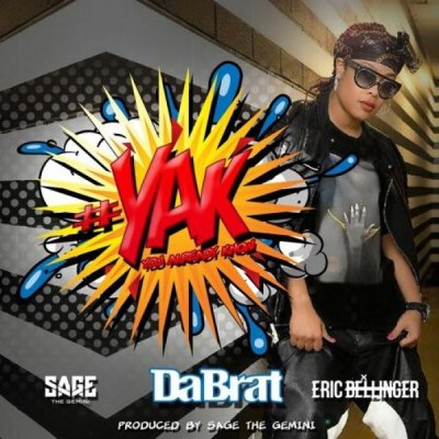 Da Brat Ft Sage The Gemini & Eric Bellinger – #YAK (You Already Know) -- uncutmagazine