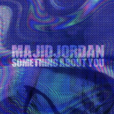 Majid Jordan – Something About You -- uncutmagazine