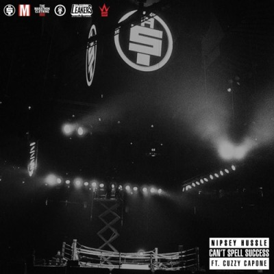 Nipsey Hussle Ft. Cuzzy Capone – Can't Spell Success -- uncutmagazine.net