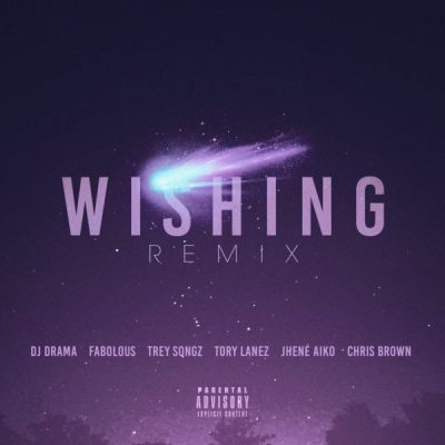 dj-drama-ft-fabolous-trey-songz-tory-lanez-jhene-aiko-chris-brown-wishing-remix