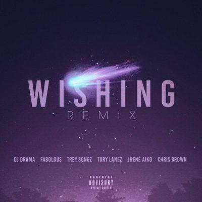 dj-drama-ft-fabolous-trey-songz-tory-lanez-jhene-aiko-chris-brown-wishing-remix