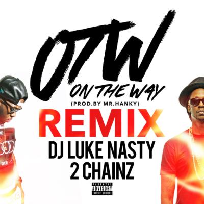 dj-luke-nasty-ft-2-chainz-otw-remix-uncutmagazine