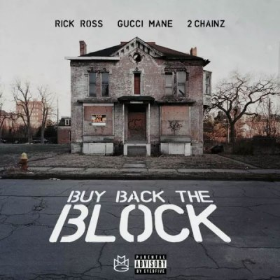 rick-ross-ft-2-chainz-gucci-mane-buy-back-the-block-uncutmagazine-net