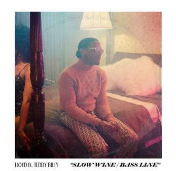 Lloyd ft. Teddy Riley - Slow Wine Bass Line uncutmagazine.net