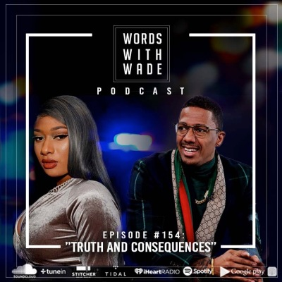 "WordsWithWade Podcast Episode #154| ""Truth and Consequences""."